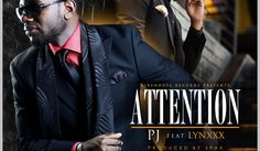 MUSIC: PJ  Attention Ft. Lynxxx   Multi-Talented Jimmy Odukoya popularly know as PJ is back and like every other time he has shown up he never disappoints!!  Following his last single MY WAY ft SHAYDEE this new tune ATTENTION!! Ft LYNXXX is a must listen!  Released under Firehouse Records  this epic collaboration showcases talent and above all an inspirational message.  Attention was produced by SPAX.  Audio Player  DOWNLOAD: PJ - Attention ft. Lynxxx  music
