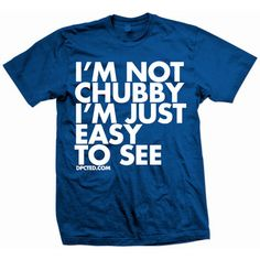 DPCTED: I'm Not Chubby Tee Blue, at 16% off!