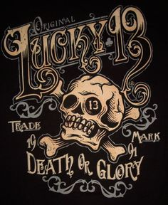 Lucky 13 shirt ye olde skull tattoo death or glory motorcycle biker hotrod S-4XL  #Lucky13 #GraphicTee #tshirt #shirt #rockabilly #hotrod #psychobilly #fashion #tattoo #motorcycle #biker #kustomkulture #punk #goth #rockandroll