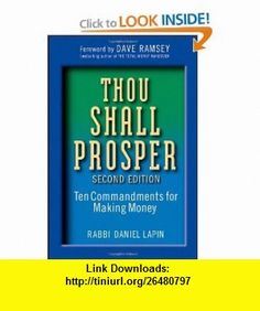 Thou Shall Prosper Ten Commandments for Making Money (9780470485880) Rabbi Daniel Lapin , ISBN-10: 0470485884  , ISBN-13: 978-0470485880 ,  , tutorials , pdf , ebook , torrent , downloads , rapidshare , filesonic , hotfile , megaupload , fileserve