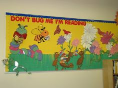 """""""Don't Bug Me, I'm Reading"""" is a nice title and theme for a spring reading bulletin board display."""