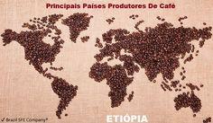 ✔ Brazil SFE Company®: Café - Etiópia - Principais Países Produtores De Café