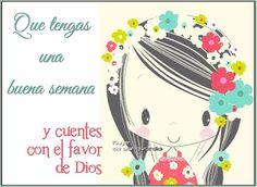 Que tengas una buena semana y cuentes con el favor de Dios | Imágenes con frases