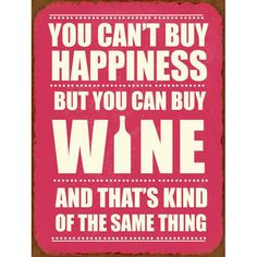 You can't buy Happiness but Wine - Blechschild #funny #wine #decoration
