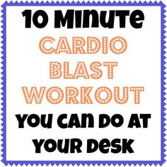10 Minute Cardio Blast Workout You Can Do At Your Desk by pbfingers.com