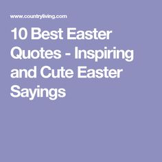 10 Best Easter Quotes - Inspiring and Cute Easter Sayings