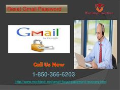 Do you know how to Reset Gmail Password 1-850-366-6203? If you don't know how to Reset Gmail Password then it means you are not aware about the whole procedure which is supposed to be followed but don't worry our team's experts will tell you how to do that. All you need to do is roll your fingers on your Smartphone keypad and give us a ring at 1-850-366-6203. http://www.monktech.net/gmail-forgot-password-recovery.html