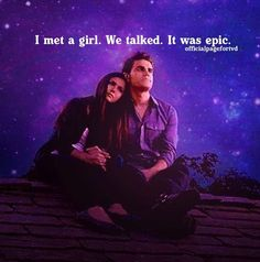 The Vampire Diaries - Stefan and Elena are epic! The Vampire Diaries quote. TVD quote. Stelena!
