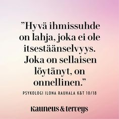 Hyvä ihmissuhde. 💕 #sitaatti #ihmissuhde #ilonarauhala #kauneusjaterveys True Love Quotes, Wise Quotes, Qoutes, Quotes About Everything, Diy Candles, Best Relationship, Kids And Parenting, Friendship, Mindfulness