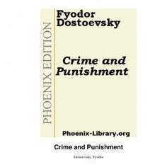 Crime and Punishment Dostoevsky, Fyodor   Table Of Content About Phoenix−Edition Copyright Crime and Punishment 1   CRIME And punishment by Fyodor dosto. http://slidehot.com/resources/crime-e-castigo-fiodor-dostoievski.22911/