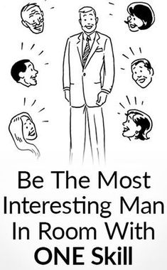 Be the most interesting man in room with one skill tall. Self Development, Personal Development, Most Stylish Men, Stylish Man, Best Dressed Man, Alpha Male, Communication Skills, Social Skills, Life Skills