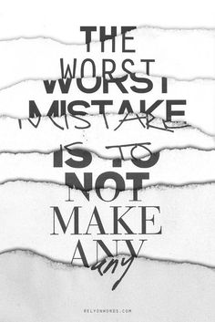 The second worst mistake is to not forgive someone important to you when they do make a mistake.