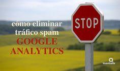 Si tienes tráfico spam, es necesario que realices acciones para eliminarlo. #AnalíticaWeb