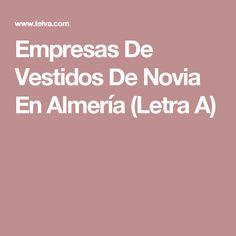 Empresas De Vestidos De Novia En Almería (Letra A)