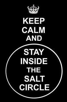 Keep Calm and be Supernatural. Keep calm and stay inside the salt circle Castiel, Supernatural Fans, Crowley, Supernatural Keep Calm, Supernatural Poster, Supernatural Tattoo, Supernatural Birthday, Supernatural Wallpaper Iphone, Supernatural Crafts