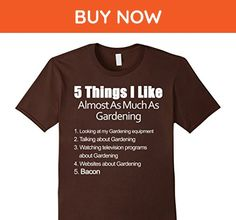 Mens Things I Like Almost As Much As Gardening & Bacon Shirt  2XL Brown - Food and drink shirts (*Amazon Partner-Link)
