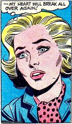 "Comic Girls Say....""my heart Will break all over again "" #comic #vintage #popart"