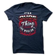 nice CHOE Tshirt, Its a CHOE thing you wouldnt understand