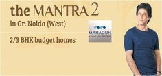 Mahagun Mantra 2 Noida Extn,Get all the details here......