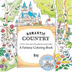 Romantic Country A Fantasy Coloring Book The Land Of Beautiful Towering Castles St Martins Griffin Books Softcover 96 Pages