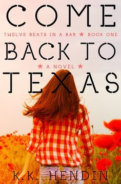 Book Blitz & Giveaway - Come Back To Texas by K.K. Hendin