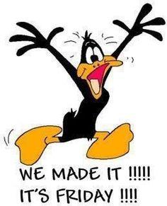 its Friday funny quotes friday funny quotes looney tunes tgif daffy duck days of the week Humor Friday Quotes Humor, Happy Friday Quotes, It's Friday Humor, Friday Sayings, Hump Day Humor, Friday Wishes, Funny Friday Memes, Humor Quotes, Qoutes