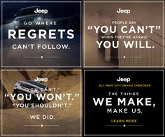 """The Things WE MAKE, make us.""  Jeep"