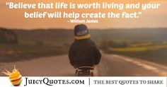 Here are great life quotes and sayings. Everyone strives to have a good and happy life, to have great success and health. Use the knowledge from these quotes about life to improve your life today. Believe Quotes, Believe In You, Best Quotes, Life Quotes, Williams James, Perfection Quotes, Great Life, Life Pictures, Better Life