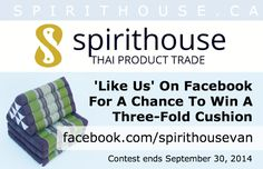 Like our Facebook page and win a Three-Fold Thai Cushion - https://www.facebook.com/spirithousevan