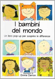 I bambini del mondo. Un libro pop-up per scoprire le differenze di Emma Damon, http://www.amazon.it/dp/8883730070/ref=cm_sw_r_pi_dp_ko8vsb1R3M53J