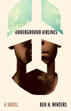 Underground Airlines - Ben Winters Summer Reading Lists, Beach Reading, Summer Books, Reading Room, New Books, Good Books, Books To Read, Up Book, Alternate History
