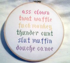 Colorful Insults Vulgar/Mature Cross Stitch Hoop Art - Thumbnail 1