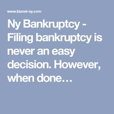 Ny Bankruptcy - Filing bankruptcy is never an easy decision. However, when done…