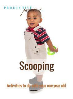 Productive Parenting: Preschool Activities - Scooping - Late One-Year Old Activities