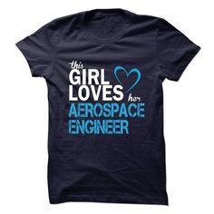 This girl love AEROSPACE ENGINEER T Shirt, Hoodie, Sweatshirts