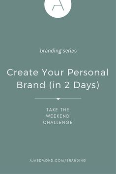 "Create Your Personal Brand in Only 2 Days. Take the Weekend Branding Challenge | Clean Typography & Design » Get more personal branding tips & business branding ideas from my ""Simplify Your Brand"" e-course @ ajaedmond.com/branding"