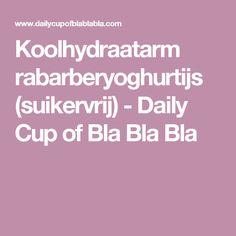 Koolhydraatarm rabarberyoghurtijs (suikervrij) - Daily Cup of Bla Bla Bla