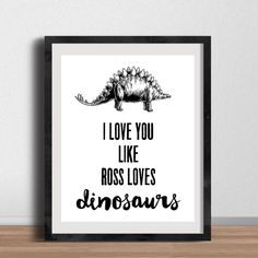 "Friends TV Show DIGITAL 8x10"" Poster- I Love You Like Ross Loves Dinosaurs, Gallery Wall, Friends Poster, Friends Print, Ross Gellar by GenuineDesignCo on Etsy https://www.etsy.com/listing/271217352/friends-tv-show-digital-8x10-poster-i"
