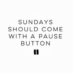 We all need a little bit more time before Monday!