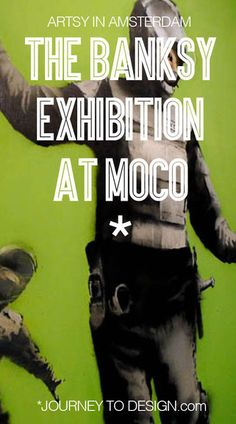 * Arsty in Amsterdam - the Banksy and Warhol exhibition at Moco