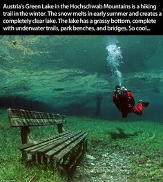 Green Lake in Styria, Austria. (In the spring, the ice melts and forms a clear lake transforming a winter trail into an underwater park complete with trails and benches) Oh The Places You'll Go, Places To Travel, Places To Visit, Hiking Spots, Hiking Trails, Dream Vacations, Vacation Spots, Clear Lake, All Nature