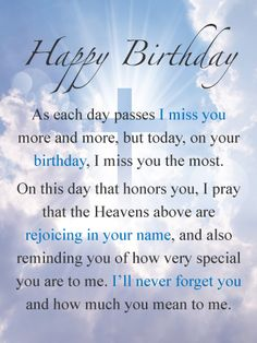 Send Free The Day I Miss You the Most – Happy Birthday Card for Everyone in Heaven to Loved Ones on Birthday & Greeting Cards by Davia. It's free, and you also can use your own customized birthday calendar and birthday reminders. Dad In Heaven Quotes, Daddy In Heaven, Mother In Heaven, Loved One In Heaven, Dad Quotes, Missing Someone In Heaven, Mother Quotes, Family Quotes, Happy Birthday Prayer