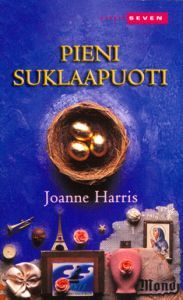 Joanne Harris: Pieni suklaapuoti Pieni suklaapuoti trilogian 1 osa
