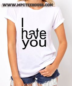 Like and Share if you want this  I Hate Love You Quote T Shirt     I Hate Love You Quote T Shirt Available Size S-2Xl. Mpcteehouse made and sale premium t shirt gift for him or her. I use only quality shirts such as Fruit of the Loom and gildan. The process used to make the shirt is the latest in ink to garment technology which is also eco-friendly. I Hate Love You Quote T Shirt available ...    Tag a friend who would love this!     FREE Shipping Worldwide     Get it here…