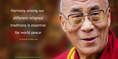Harmony among our different religious traditions is essential for world peace - Best Dalai Lama Quotes