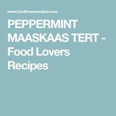PEPPERMINT MAASKAAS TERT - Food Lovers Recipes