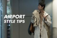 Airport Style Tips From Fashion Insiders | Highsnobiety