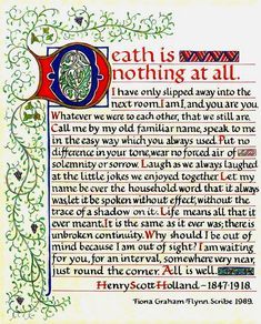 Death is nothing at all, written by Henry Scott Holland. The full version of this poem is even more breathtaking. Great Quotes, Me Quotes, Inspirational Quotes, Epic Quotes, Cool Words, Wise Words, La Danse Macabre, Grief Loss, All That Matters