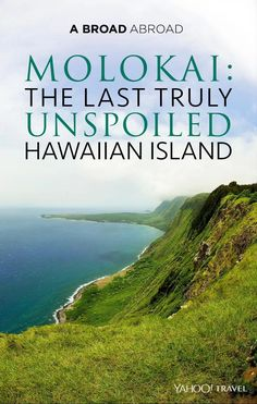 """When people visit Hawaii, they usually go to Oahu, Maui, or, for adventure, the Big Island.  Every so often, those who can afford the Four Seasons will stop off at Lanai, the island where Bill Gates got married … but very rarely do you hear people say,""""I'm off on holiday to Molokai."""" And the locals"""