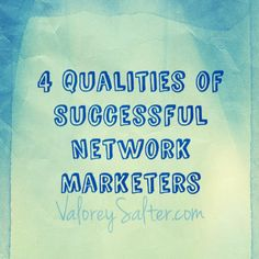 What qualities make a great network marketer?